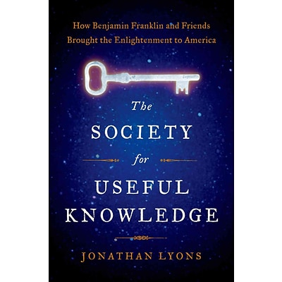 St. Martins Press The Society for Useful Knowledge: How Benjamin Franklin ... Hardcover Book
