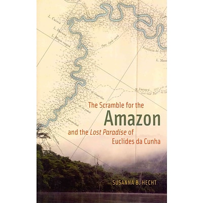 The University of Chicago Press The Scramble for the Amazon and the Lost Paradise of.. Book