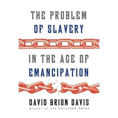 Random House The Problem of Slavery in the Age of Emancipation Book