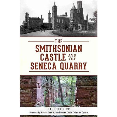 History Press The Smithsonian Castle and the Seneca Quarry Book