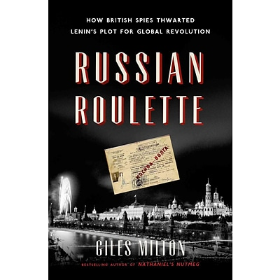 St. Martins Press Russian Roulette: How British Spies Thwarted Lenins Plot for …. Hardcover Book