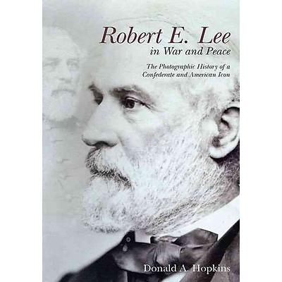 CASEMATE PUB & BOOK DIST LLC Robert E. Lee in War and Peace Hardcover Book