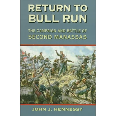 Univ of Oklahoma Pr Return to Bull Run: The Campaign and Battle of Second Manassas Paperback Book