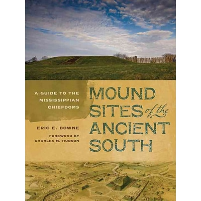 UNIV OF GEORGIA PR Mound Sites of the Ancient South Book