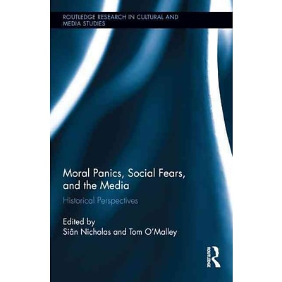 TAYLOR & FRANCIS Moral Panics, Social Fears, and the Media Book