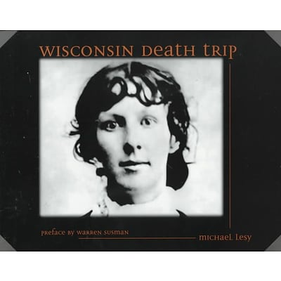 University of New Mexico Press Wisconsin Death Trip Paperback Book
