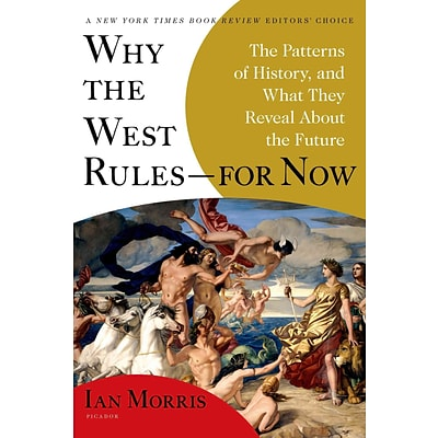 St. Martins Press Why the West Rules--for Now Paperback Book