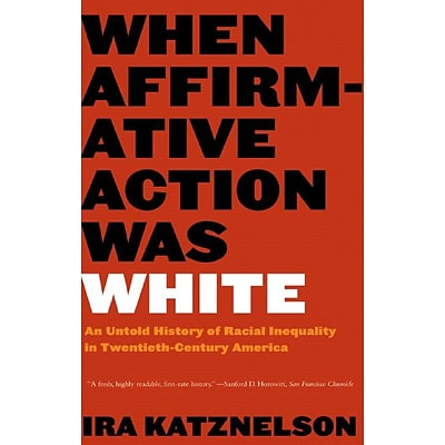 W. W. Norton & Company When Affirmative Action Was White Paperback Book