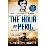 St. Martins Press The Hour of Peril: The Secret Plot to Murder Lincoln... Paperback Book