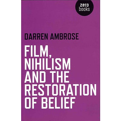 National Book Network Film, Nihilism and the Restoration of Belief  Book