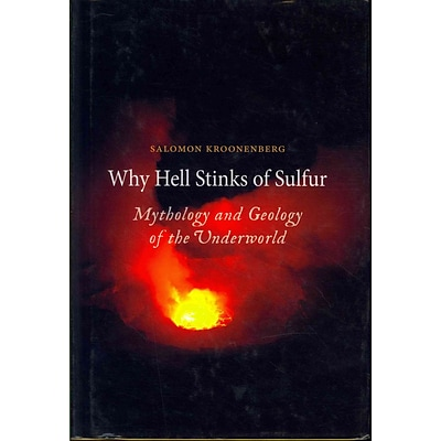 The University of Chicago Press Why Hell Stinks of Sulfur Hardcover Book
