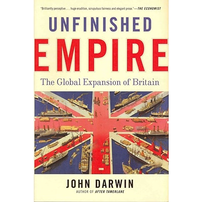 St. Martins Press Unfinished Empire: The Global Expansion of Britain Hardcover Book