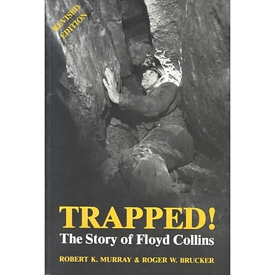 UNIV PR OF KENTUCKY Trapped! The Story of Floyd Collins Book