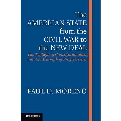 Cambridge University Press The American State from the Civil War to the New Deal Hardcover Book