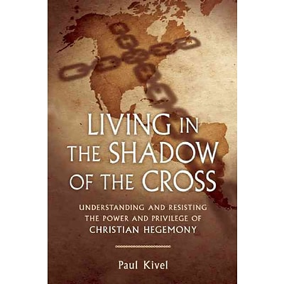 CONSORTIUM BOOK SALES & DIST Living in the Shadow of the Cross Book
