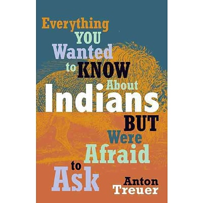 MINNESOTA HISTORICAL SOCIETY PR Everything You Wanted to Know About Indians But Were.. Book