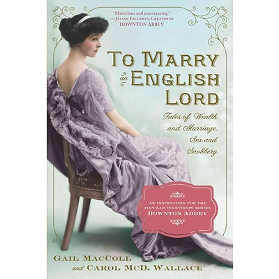 Workman Publishing To Marry an English Lord Paperback Book
