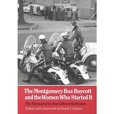 University of Tennessee Press Montgomery Bus Boycott and the Women Who Started It Book