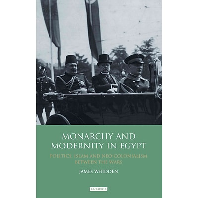 Palgrave Macmillan Monarchy and Modernity in Egypt Book