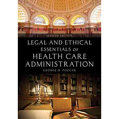 JONES & BARTLETT LEARNING Legal and Ethical Essentials of Health Care Administration Book