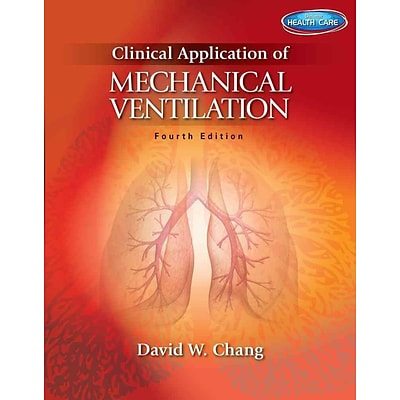 CENGAGE LEARNING® Clinical Application of Mechanical Ventilation Book