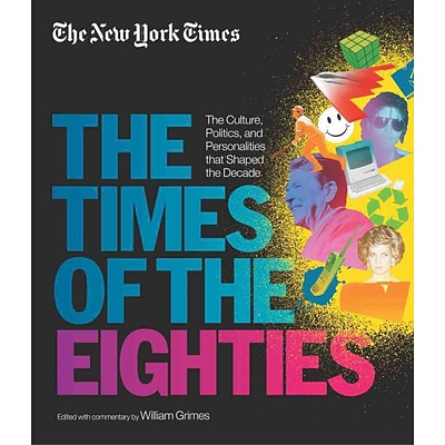 BLACK DOG & LEVENTHAL PUB The New York Times: The Times of the Eighties Hardcover Book