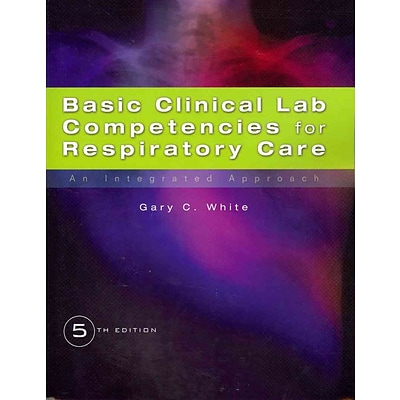 CENGAGE LEARNING® Basic Clinical Lab Competencies For Respiratory Care Book