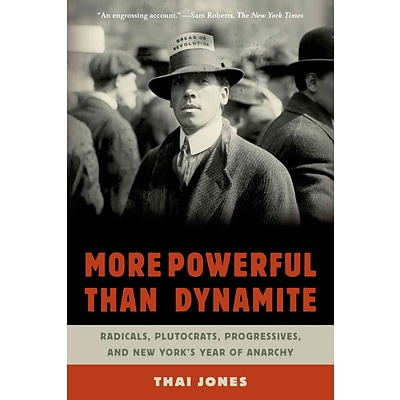 St. Martins Press More Powerful Than Dynamite: Radicals, Plutocrats, Progressives… Paperback Book