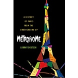 St. Martins Press Metronome: A History of Paris from the Underground Up Paperback Book