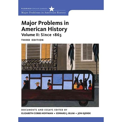 CENGAGE LEARNING® Major Problems in American History, Volume II Paperback Book