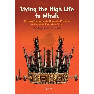 Central European University Press Living the High Life In Minsk Book