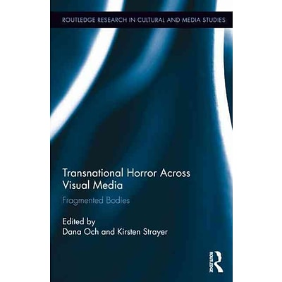TAYLOR & FRANCIS Transnational Horror Across Visual Media Book