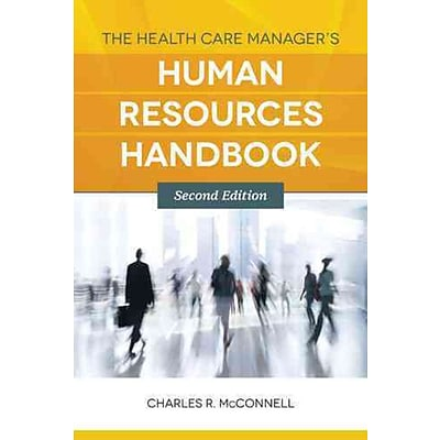 JONES & BARTLETT LEARNING The Health Care Managers Human Resources Handbook Book