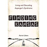 Finding Kansas: Living and Decoding Aspergers Syndrome
