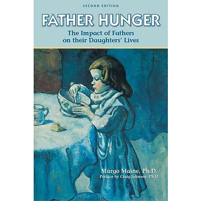 Father Hunger: Fathers, Daughters, and the Pursuit of Thinness