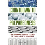Countdown to Preparedness: The Preppers 52-Week Course to Total Disaster Readiness