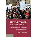 The Fight over Digital Rights: The Politics of Copyright and Technology