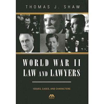 World War II Law and Lawyers: Issues, Cases, and Characters