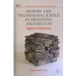 Memory and Transitional Justice in Argentina and Uruguay: Against Impunity