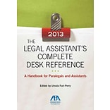 The Legal Assistants Complete Desk Referencec 2013: A Handbook for Paralegals and Assistants
