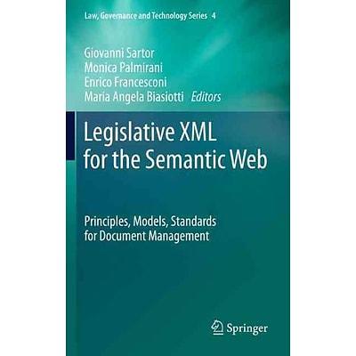 Legislative XML For The Semantic Web: Principles, Models, Standards for Document Management