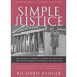 Simple Justice: The History of Brown V. Board of Educationand Black Americas Struggle for Equality