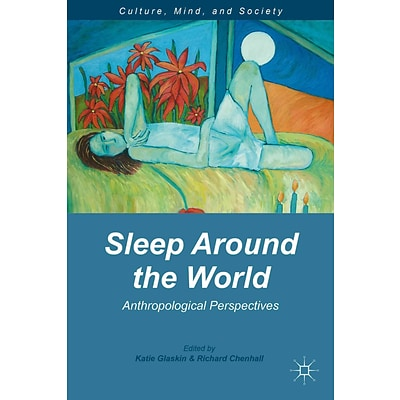 Sleep Around the World: Anthropological Perspectives
