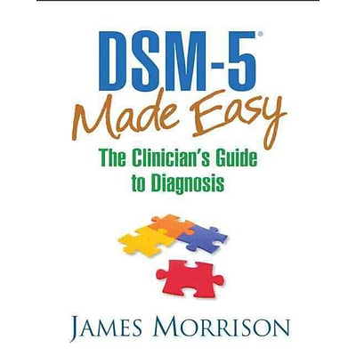 DSM-5 Made Easy: The Clinicians Guide to Diagnosis