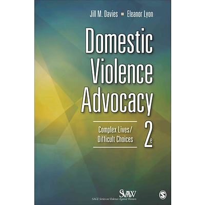 Domestic Violence Advocacy: Complex Lives / Difficult Choices