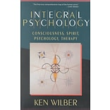 Integral Psychology: Conciousness, Spirit, Psychology, Therapy