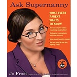 Ask Supernanny: What Every Parent Wants to