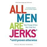 All Men Are Jerks - Until Proven Otherwise: