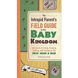 The Intrepid Parents Field Guide