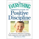 The Everything Parents Guide to Positive